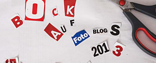 Bock auf Foto-Blog 2013?