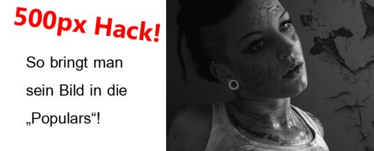 500px hack!  5 Schritte und das Foto ist in den Populars!