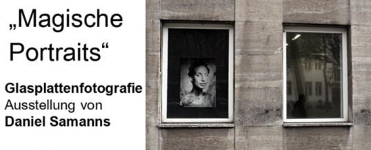 Glasplattenfotografie: Magische Portraits  Eine Ausstellung von Daniel Samanns