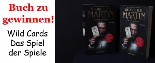 Wild Cards Das Spiel der Spiele – Das neue Buch von George RR Martin (Hrsg.)
