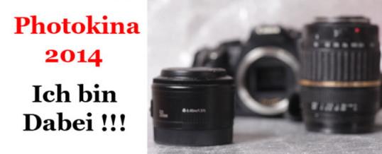 Photokina 2014 – Ich bin dabei!!!!