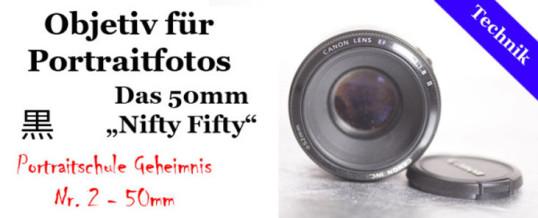 Das 50mm-Geheimnis: Von Offenblende und Festbrennweiten