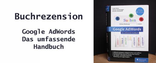 GoogleAdWords – Das umfassende Handbuch – Buchrezension