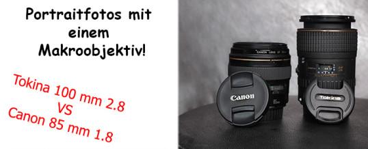 Makroobjektiv für Portraitfotos? Der Objektivvergleich: 85mm vs. 100mm!