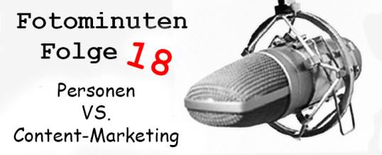 Personen VS. Content Marketing #Fotominuten Folge 18