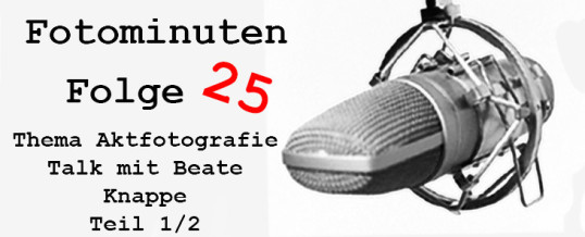 Thema Aktfotografie – Im Talk mit der Fotografin Beate Knappe [Fotominuten Folge 25]