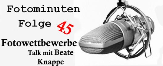 Fotowettbewerbe – im Talk mit Beate Knappe – Fotominuten Folge 45
