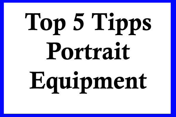 Top-5-Equipment-for-Portraits