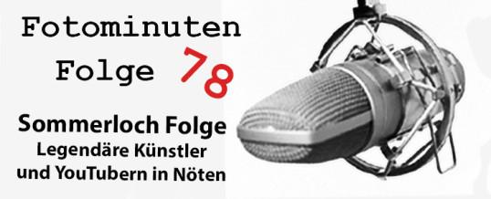 Sommerloch # Fotominuten 78 – Von legendären Fotografen und YouTubern in Nöten