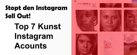 7 Top Kunst Instagram Accounts:  Was man sich 2019 anschauen sollte [Visualartists]